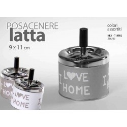 POSACENERE IN LATTA TONDO DECORO I LOVE HOME 9*11 CM  SES-710582